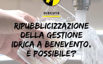 A Benevento è possibile la ripubblicizzazione della gestione idrica?